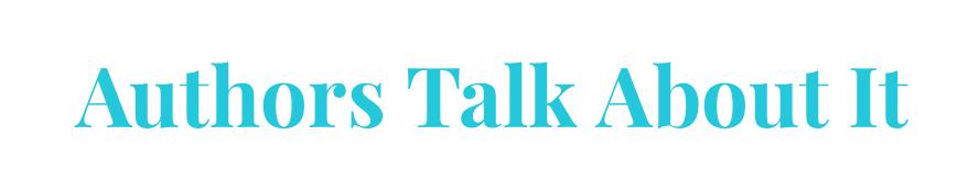Author Interview: Authors Talk About It